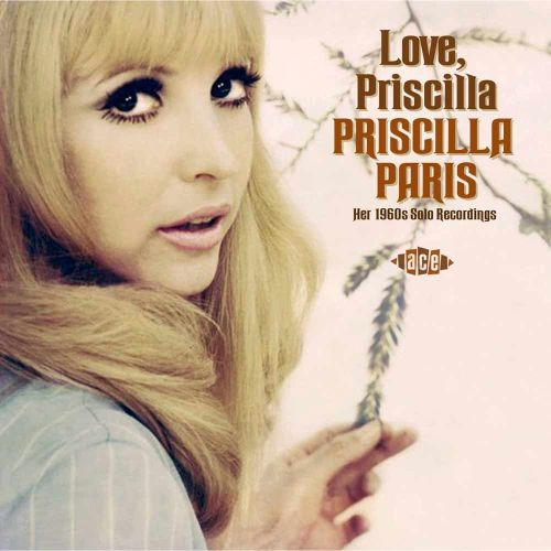 Priscilla Paris - Love, Priscilla (Her 1960s Solo Recordings) - 2012