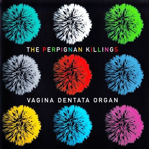 Vagina Dentata Organ - The Perpignan Killings - 2002