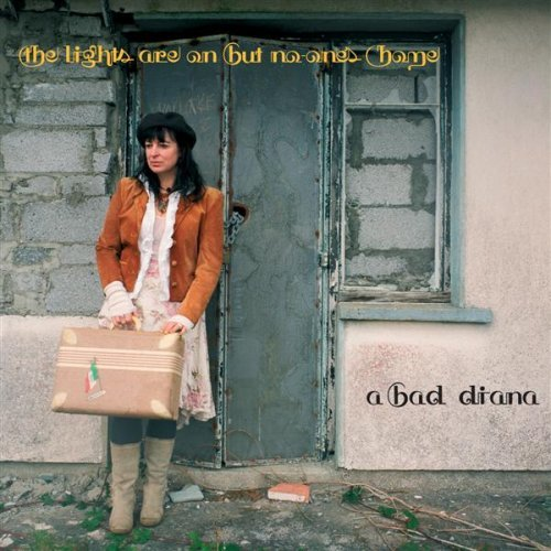 A Bad Diana - The Lights Are On But No One's Home - 2007