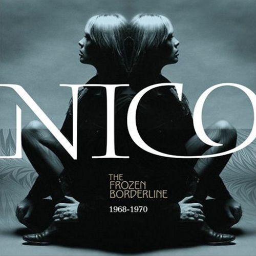 Nico - The Frozen Borderline (1968-1970) - 2007