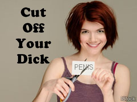 Cut Off Your Dick